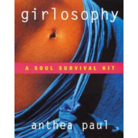 Anthea Paul - Girlosophy: A Soul Survival Kit