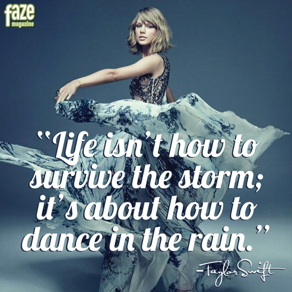 15 Inspiring Quotes By Taylor Swift That You Need To Share Faze