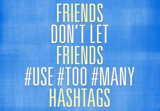 """Friends don't let friends use too many hashtags"" meme."